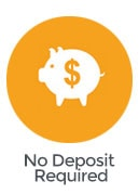 No deposit is necessary. Hurry!