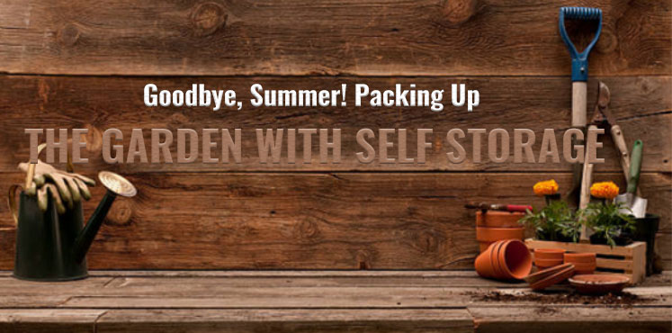 Packing Up The Garden With Self Storage Tips